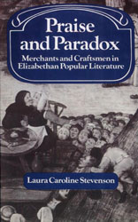 Praise and Paradox: Merchants And Craftsmen In Elizabethan Popular Literature, 1558-1603